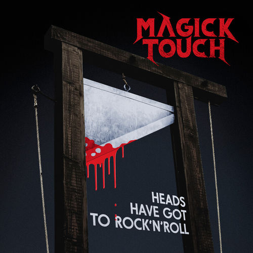 Magick Touch - Heads Have Got to Rock'n'Roll (2020)