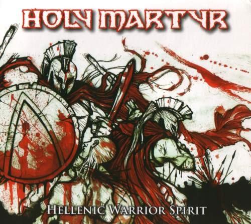 Holy Martyr - Неllеniс Wаrriоr Sрirit (2008)