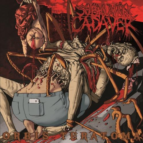 Subhuman Cadaver - Orbis Teratoma (2020)