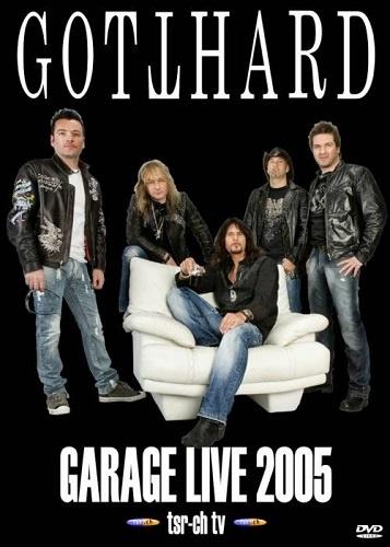 Gotthard - Garage Live (2005)