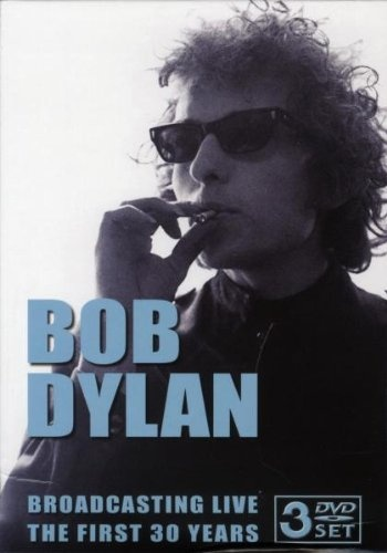 Bob Dylan - Broadcasting Live The First 30 Years (2005)