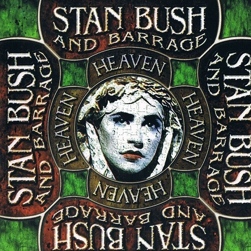 Stan Bush & Barrage - Heaven (1998)
