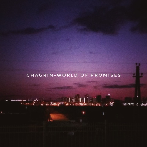 Chagrin - World of Promises (2020)