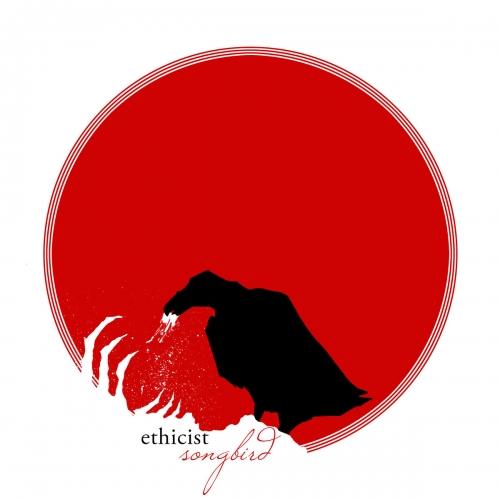 Ethicist - Songbird (2020)
