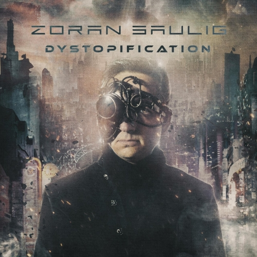 Zoran Saulig - Dystopification (2020)