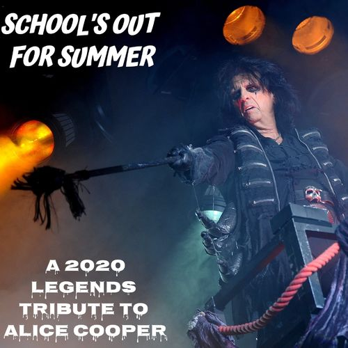 Various Artists - School's Out For Summer: A 2020 Legends Tribute To Alice Cooper (2020)