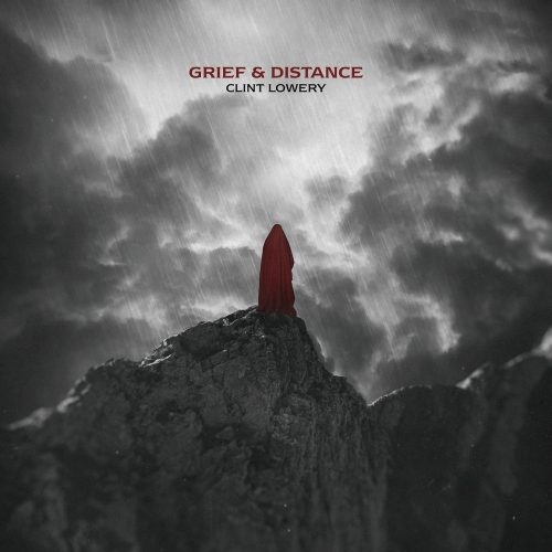 Clint Lowery - Grief & Distance (EP) (2020)