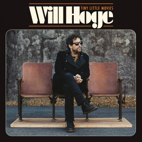 Will Hoge - Tiny Little Movies (2020)