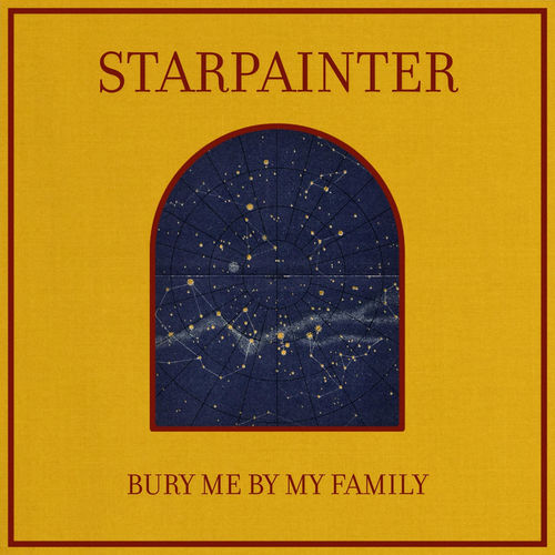 Starpainter - Bury Me By My Family (2020)