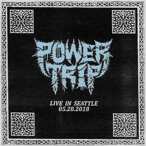 Power Trip - Live in Seattle: 05.28.20 (2020)