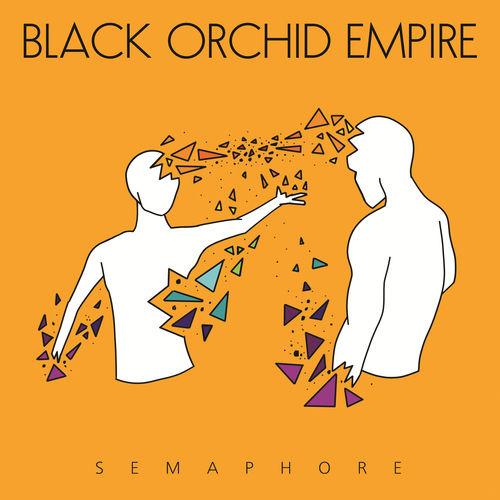 Black Orchid Empire - Semaphore (2020)