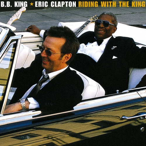 Eric Clapton & B.B. King - Riding with the King (20th Anniversary Reissue) (2000)