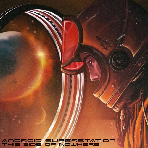 Android Superstation - This Side of Nowhere (2020)