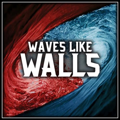 Waves Like Walls - Waves Like Walls (2020)