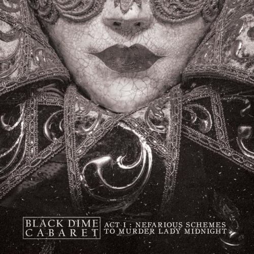 Black Dime Cabaret - Act I: Nefarious Schemes to Murder Lady Midnight (2020)
