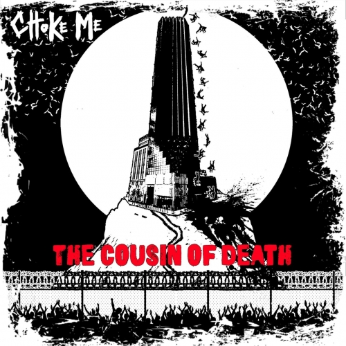 Choke Me - The Cousin of Death (2020)