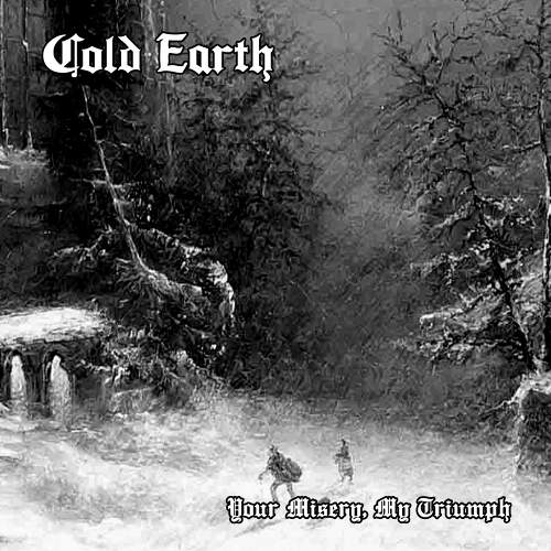 Cold Earth - Your Misery, My Triumph (2020)