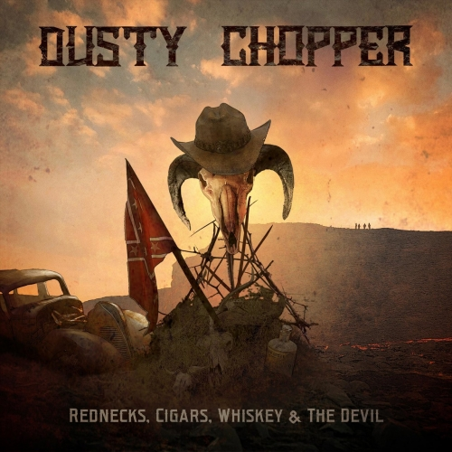 Dusty Chopper - Rednecks, Cigars, Whiskey & the Devil (EP) (2020)