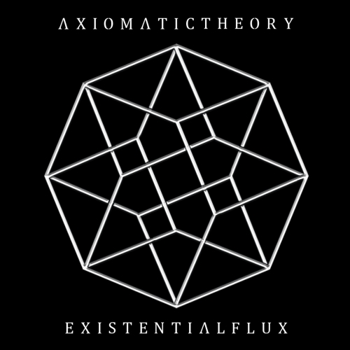 Axiomatic Theory - Existential Flux (2020)