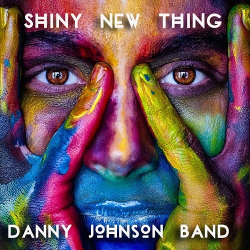 Danny Johnson Band - Shiny New Thing (2020)