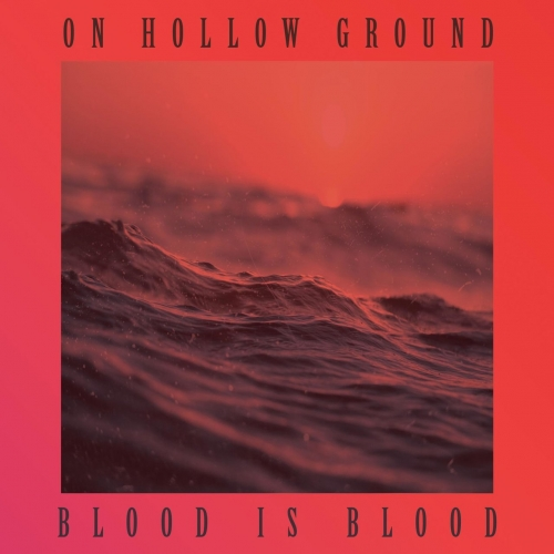 On Hollow Ground - Blood Is Blood (2020)