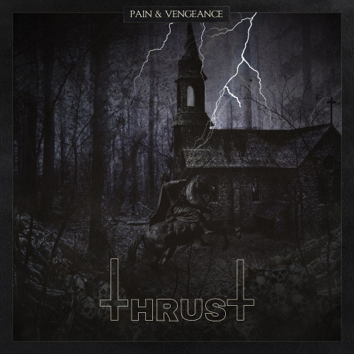 Thrust - Pain & Vengeance (2020)