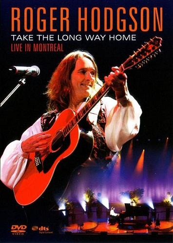 Roger Hodgson - Take the Long Way Home - Live in Montreal (2006)