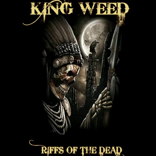 King Weed - Riffs Of The Dead (2020)