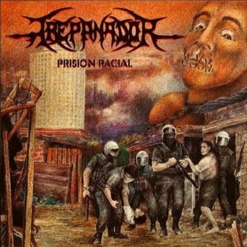 Trepanador - Prision Racial (1996)