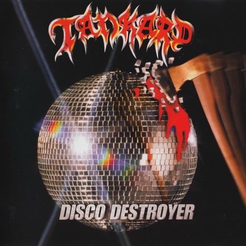 Tankard - Disco Destroyer [Remastered 2007] (1998)