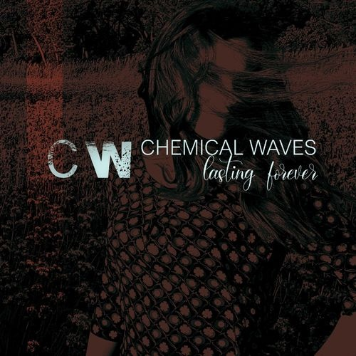 Chemical Waves - Lasting Forever (2020)