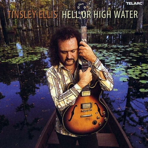 Tinsley Ellis - Hell Or High Water (2002)