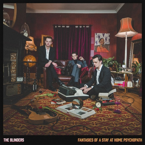 The Blinders - Fantasies of A Stay At Home Psychopath (2020)