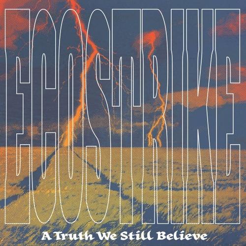 Ecostrike - A Truth We Still Believe (2020)
