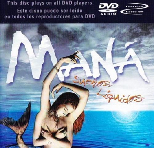 Mana - Suenos Liquidos [DVD-Audio & DTS] (2002)