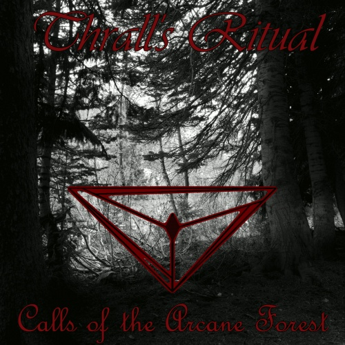Thrall's Ritual - Calls of the Arcane Forest (2020)