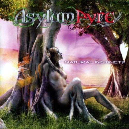 Asylum Pyre - Nаturаl Instinсt? (2009)