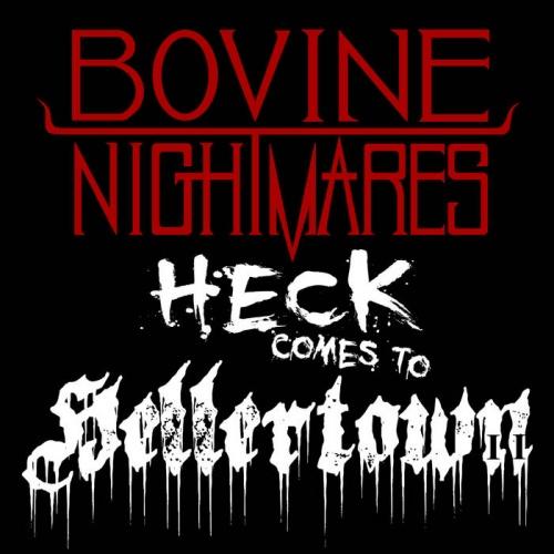 Bovine Nightmares - Heck Comes to Hellertown (2020)