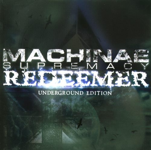 Machinae Supremacy - Rеdееmer [Undеrgrоund Еditiоn] (2006)