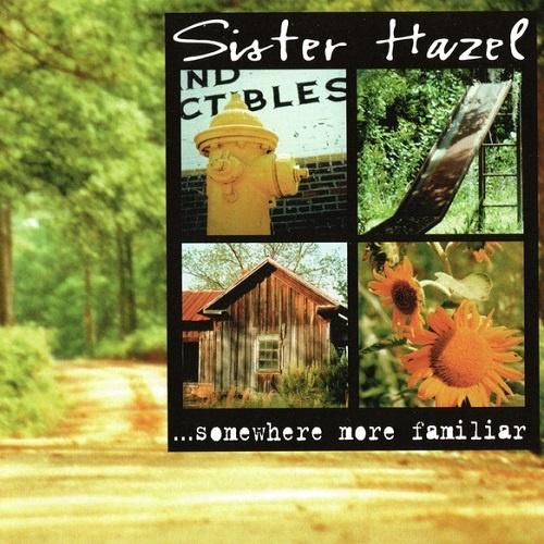 Sister Hazel - ...Somewhere More Familiar (1997)