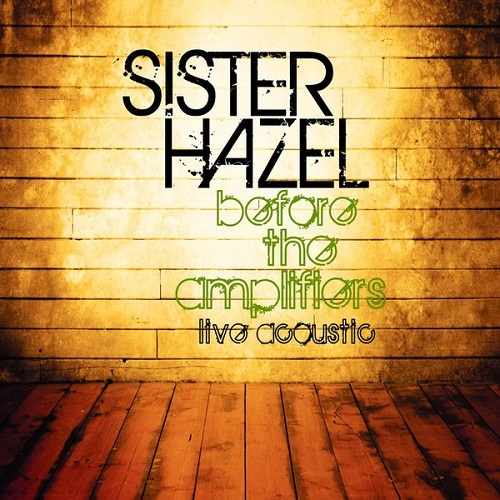 Sister Hazel - Before The Amplifiers: Live Acoustic (2008)