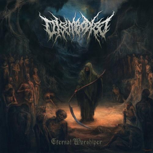 Disembodied - Eternal Worshiper (2020)