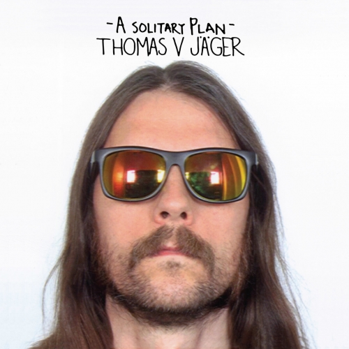 Thomas V Jäger - A Solitary Plan (2020)