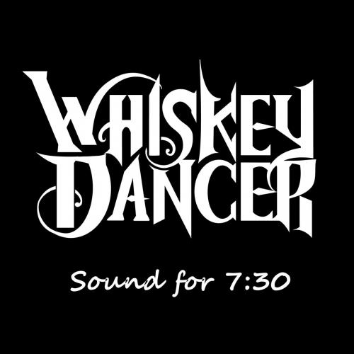 Whiskey Dancer - Sound for 7:30 (2020)