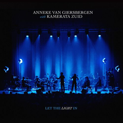 Anneke van Giersbergen / Kamerata Zuid - Let the Light in (Live) (2020)