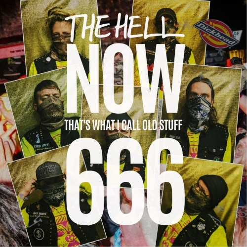 The Hell - NOW (That's What I Call Old Stuff) 666 (2020)
