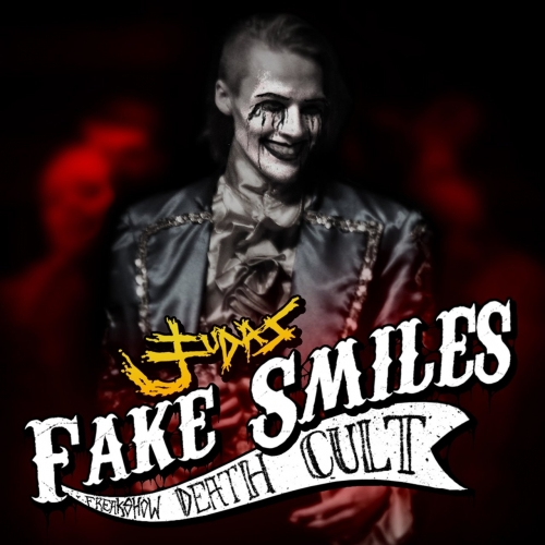 Judas - Fake Smiles: Freakshow Death Cult (2020)