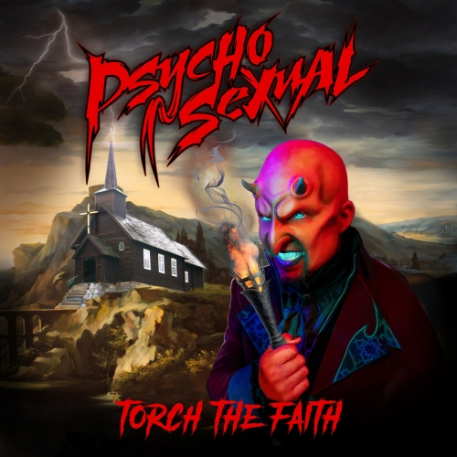 Psychosexual (ex-Five Finger Death Punch) - Torch the Faith (2020)