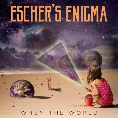 Escher's Enigma - When the World (2020)