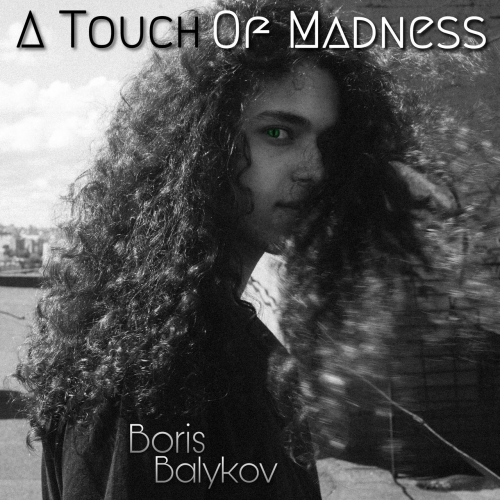 Boris Balykov - A Touch of Madness (2020)